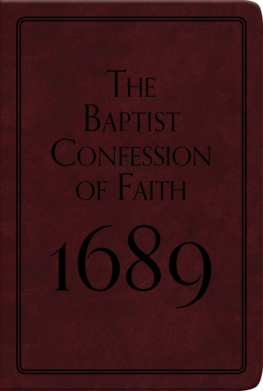 The Baptist Confession of Faith
