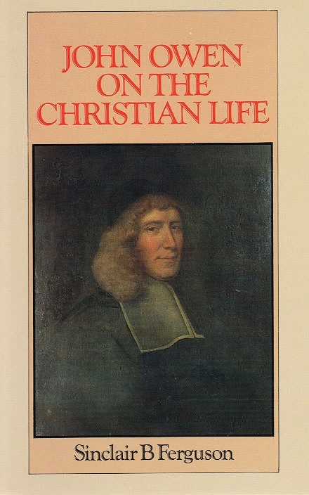 John Owen On the Christian Life