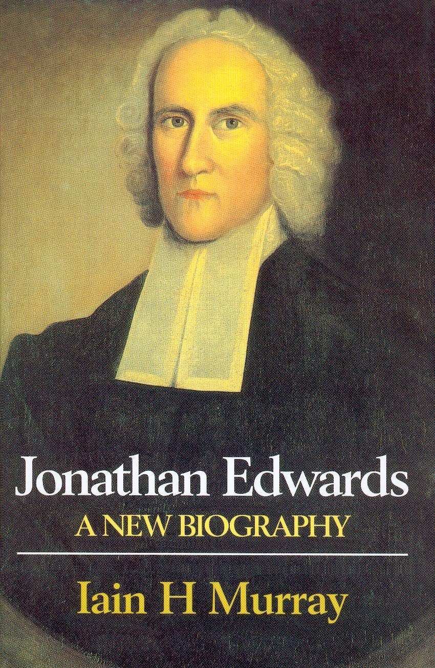 jonathan edwards by iain h murray banner of truth usa