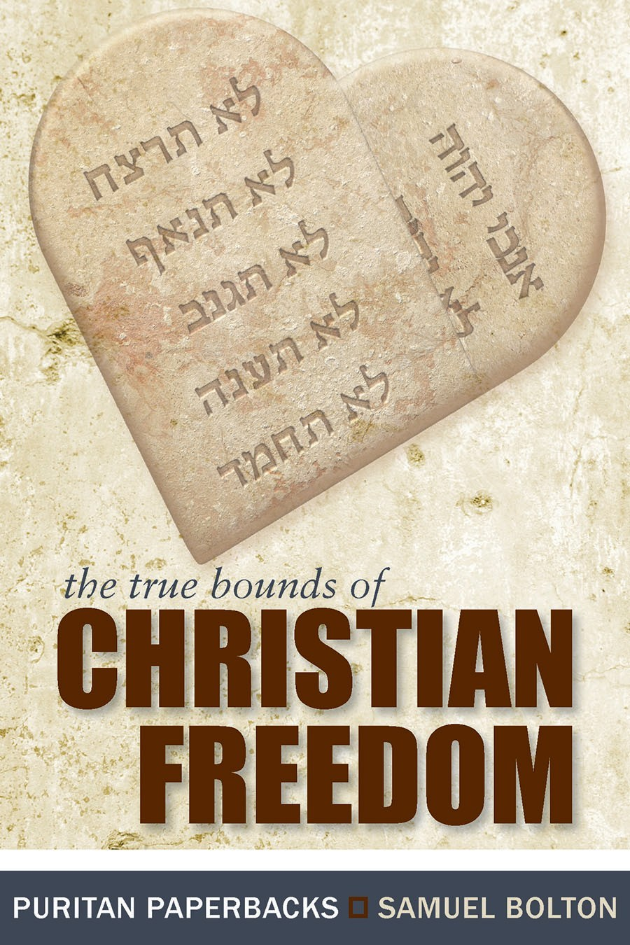 cover image for the True Bounds of Christian Freedom